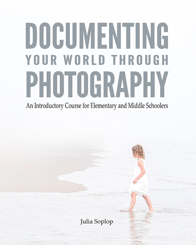 Fantastic photo curriculum for kids! Documenting Your World Through Photography: An Introductory Course for Elementary and Middle Schoolers. By Julia Soplop of Calm Cradle Photo & Design