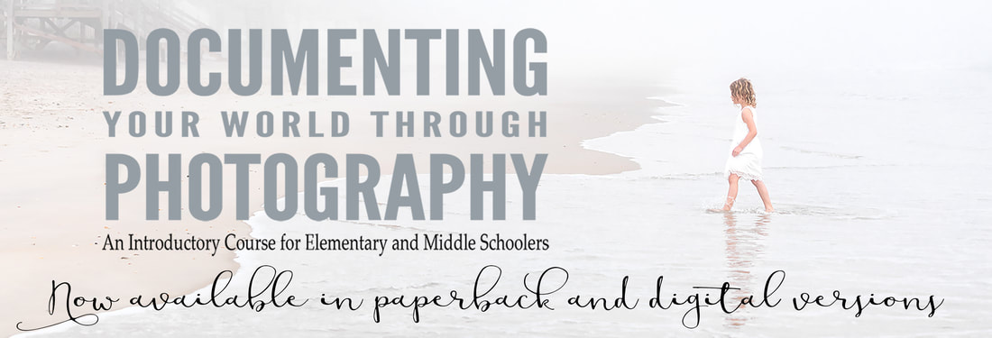 Excellent intro photo class for kids! Now in paperback. Documenting Your World Through Photography: An Introductory Course for Elementary and Middle Schoolers. By Julia Soplop of Calm Cradle Photo & Design